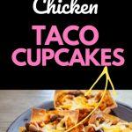 chicken taco cupcakes pin