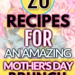 20 amazing recipes for mother's day brunch pin