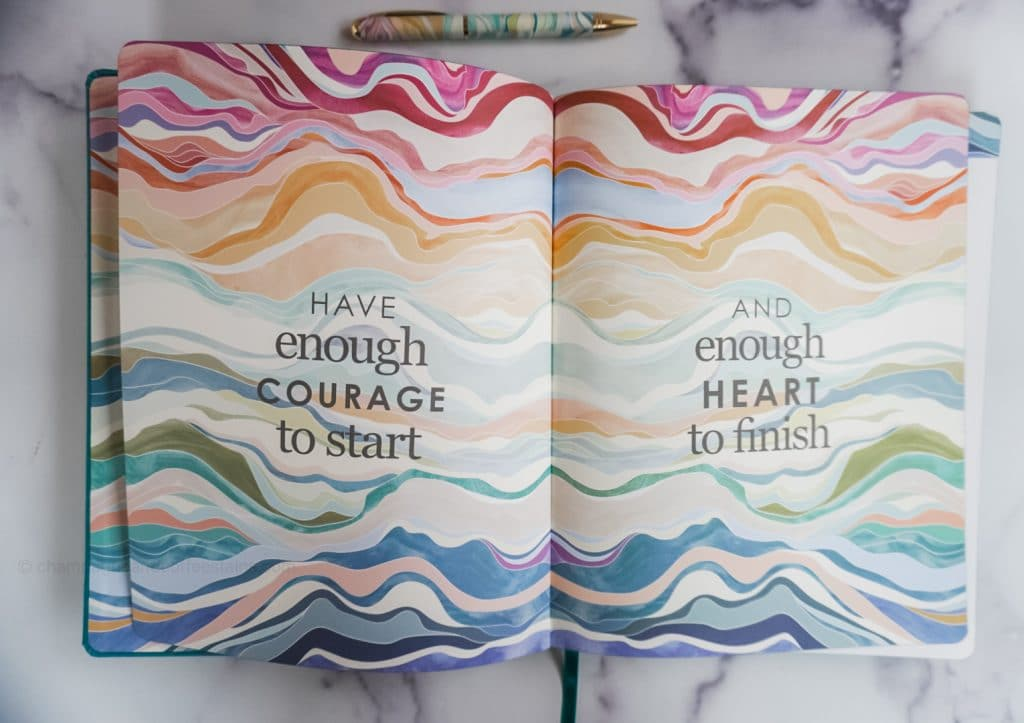 colorful pages that say have enough courage to start and enough heart to finish