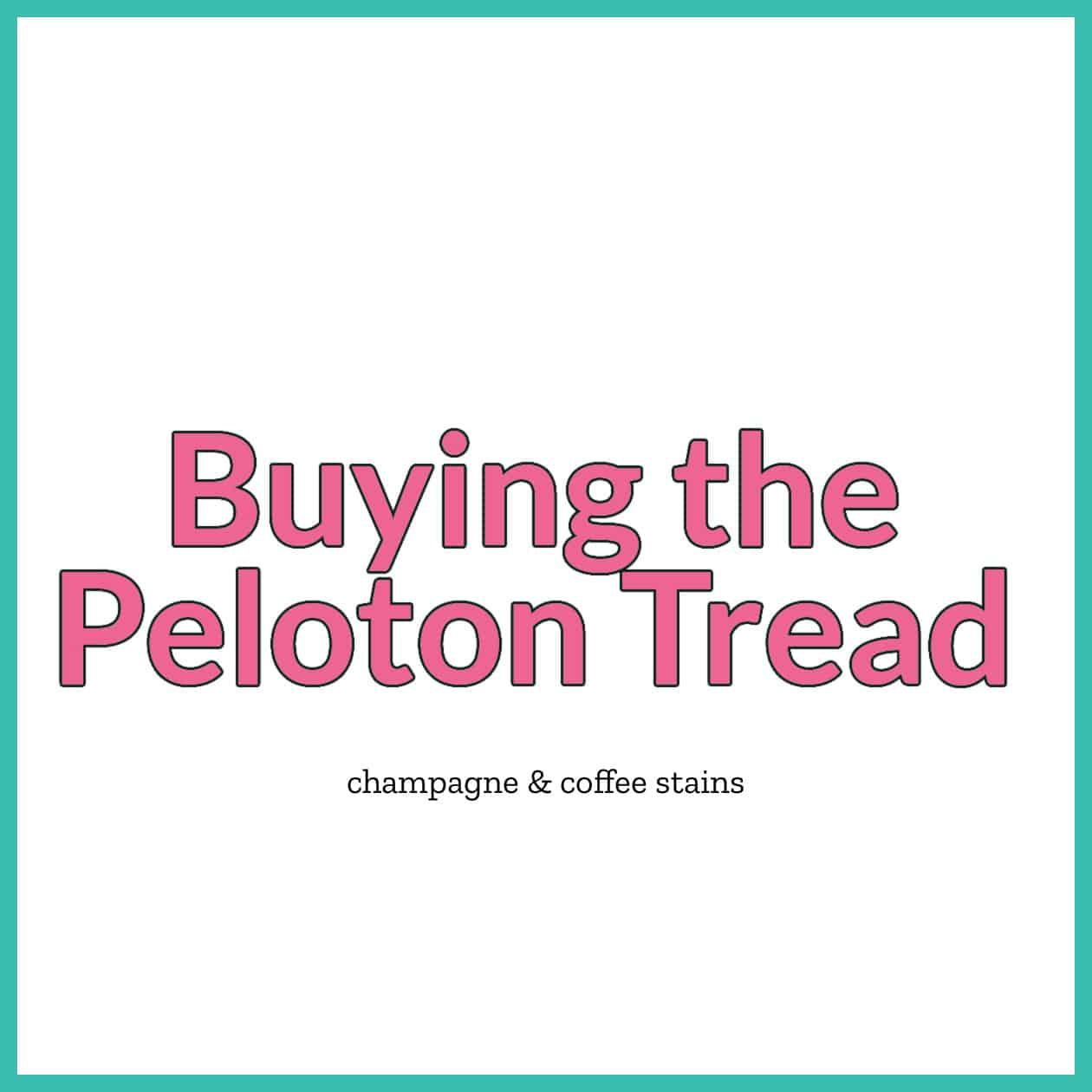 buying peloton tread blog image